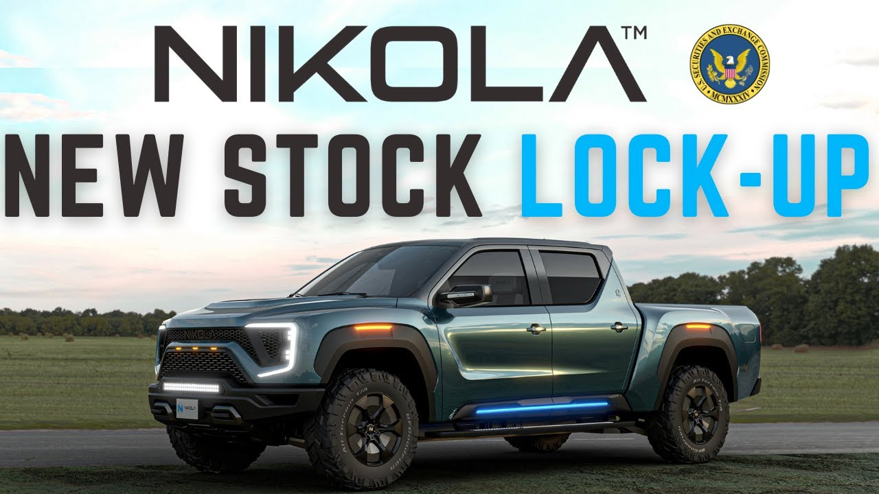 Nikola Motors extends lock up date for BILLIONS of dollars of stock