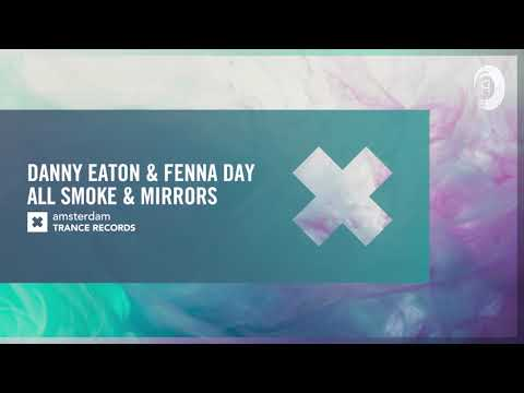 [TRANCE ON REPEAT] Danny Eaton & Fenna Day - Smoke & Mirrors [Amsterdam Trance] Extended