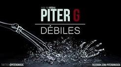 Piter-G | Débiles (Prod. por Piter-G)