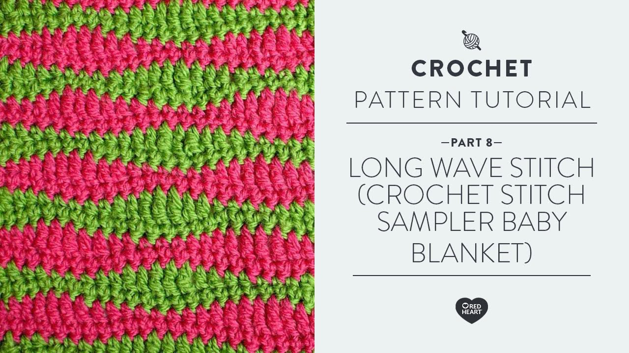 Long Wave Stitch For The Crochet Stitch Sampler Baby
