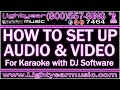 HOW TO SET UP AUDIO AND VIDEO FOR KARAOKE WITH DJ SOFTWARE HOW TO SET UP VIDEO FOR KARAOKE