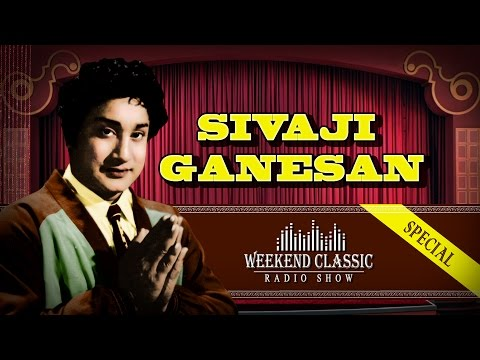 Sivaji Ganesan - Weekend Classic Radio Show | Hit Tamil Songs & Stories with Mirchi Senthil