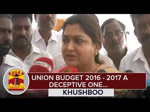 Union Budget 2016-2017 a Deceptive one : Khushboo, Congress National Spokesperson