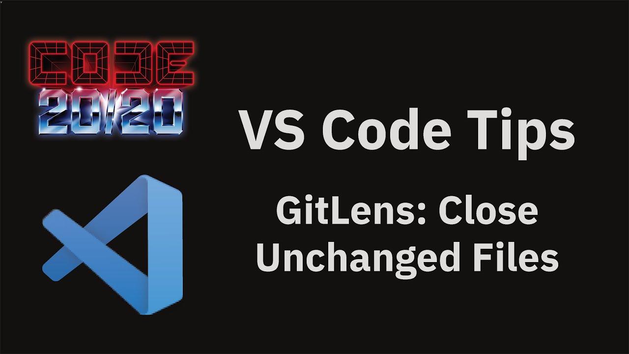 GitLens: Close Unchanged Files