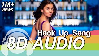 Hook Up Song 8D Audio 🎧 - Student Of The Year 2 ( Tiger & Alia | Vishal & Shekhar |Neha Kakkar)
