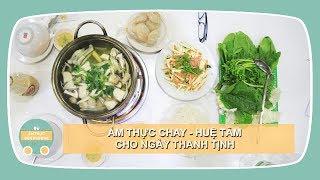 Đi ăn LẨU CHAY - HUỆ TÂM | Ẩm Thực Chay - Món Ngon Việt Nam Tên quá...