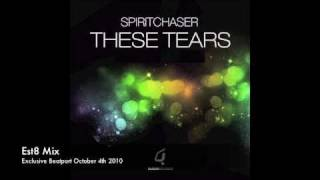 Spiritchaser - These Tears (Est8 Piano Mix)