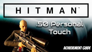 Hitman |  .50 Personal Touch Achievement Guide | Xbox One