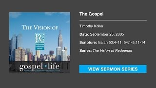 The Gospel – Timothy Keller [Sermon]