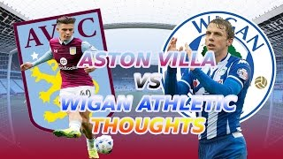 Aston Villa VS Wigan Athletic Thoughts