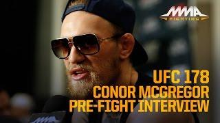 UFC 178: Conor McGregor Says He