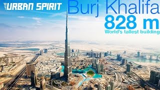 Burj Khalifa, 828 m, world's tallest building.