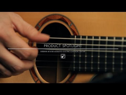 Product Spotlight - Yamaha NTX700  Acoustic-Electric Classical Guitar