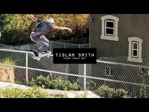 Video Check Out: Tislam Smith | TransWorld SKATEboarding