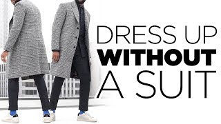 4 Ways To Dress Up WITHOUT A Suit ❌ 👔 | Holiday Mens Outfits for Fall/Winter 2018  | StyleOnDeck