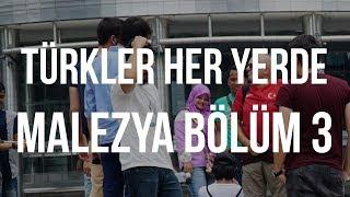 Türkler Her Yerde - Malezya Bölüm 3