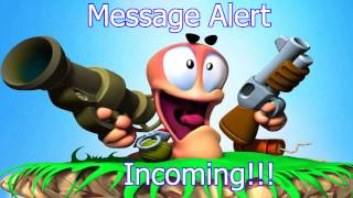 Worms Message Alert - Incoming!