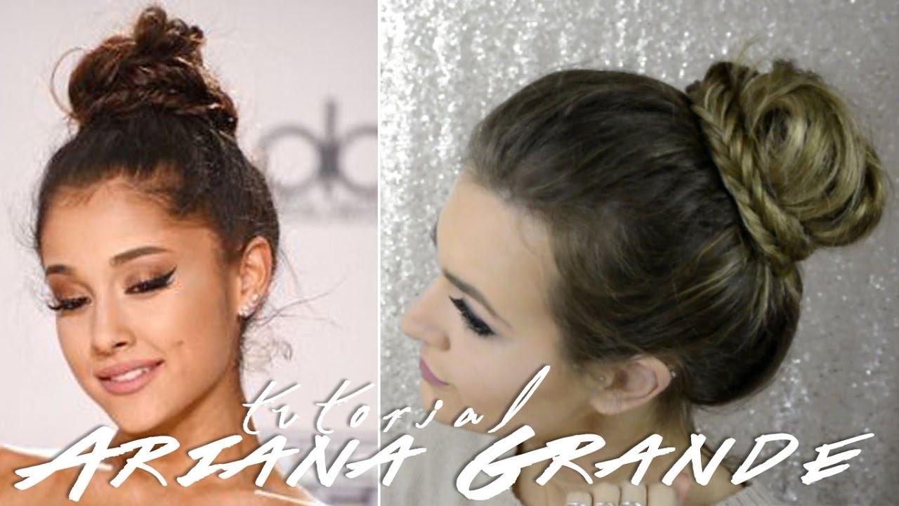Top Tutorial acconciatura chignon con treccia di Ariana Grande - Get  KN85
