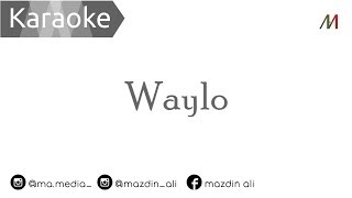 🎙️ Waylo | Full Lyric - Versi Perempuan | [Karaoke] | [No Vocal] | Music Cover