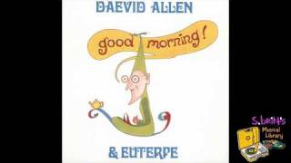 Watch Daevid Allen Good Morning video