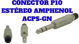 CONECTOR P10 ESTÉREO AMPHENOL ACPS-GN