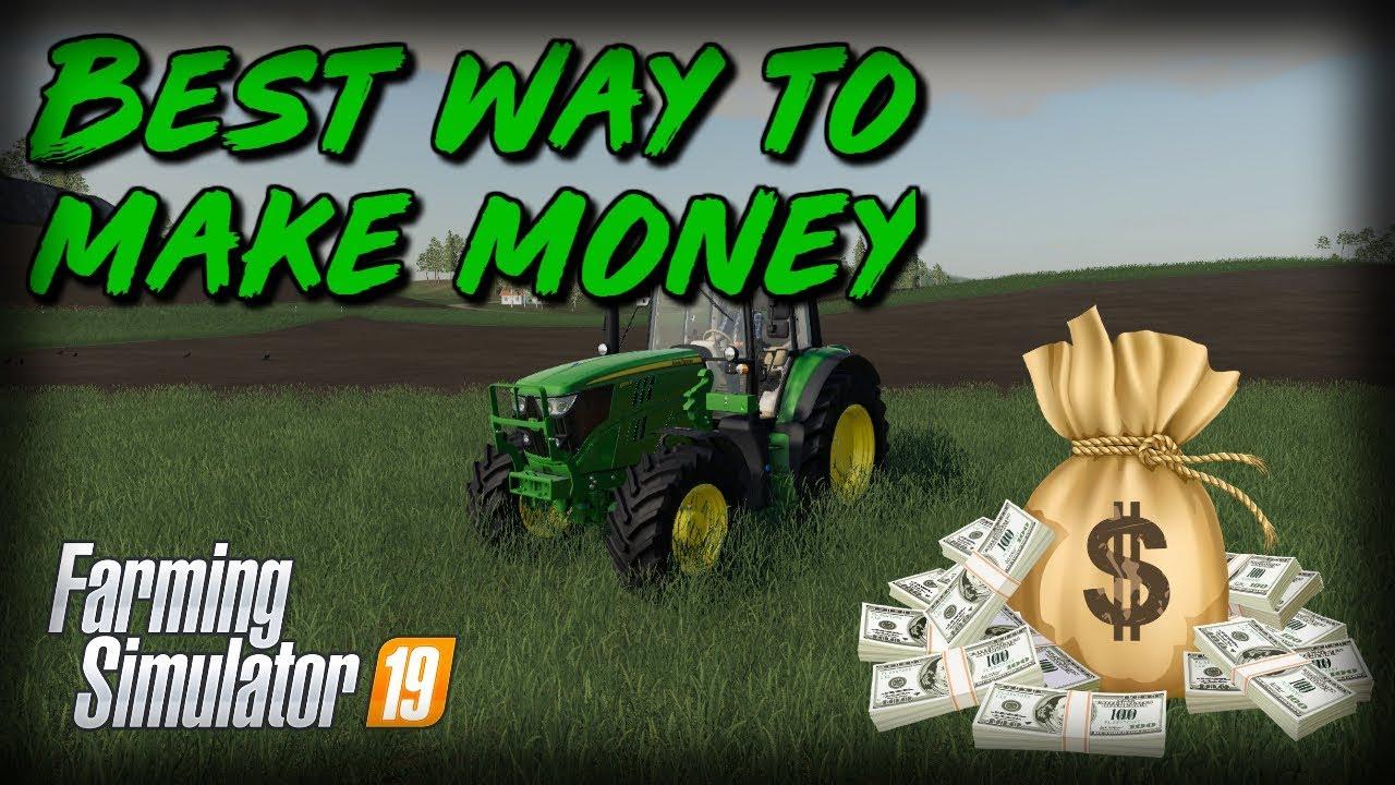 Best Way To Make Money Farming Simulator 19 Youtube