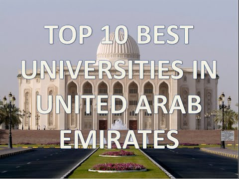 Top 10 Best Universities In United Arab Emirates/Top 10 Universidades De UAE