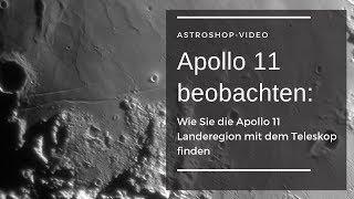 Apollo 11 beobachten: Den Landeplatz mit dem Teleskop finden