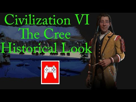 Civilization 6: The History Behind The Cree Civilization