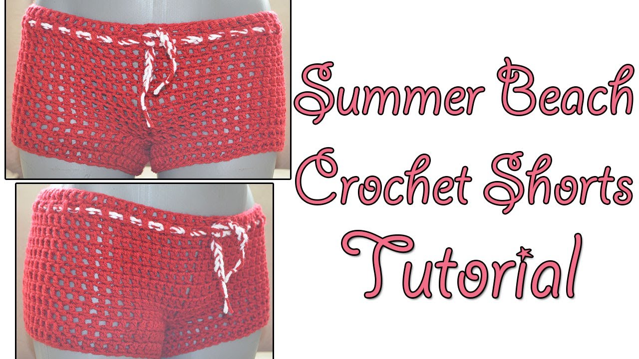 Quick And Pattern Simple Tutorial Shorts Crochet Beach PuOXikZ