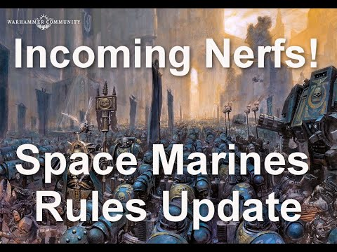 Incoming Nerfs! How Will The Meta Shift? Space Marines Rules Update