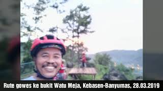 Gowes ke bukit Watu Meja, Kebasen-Banyumas