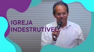 Igreja Indestrutível   Pastor Uedson Vieira