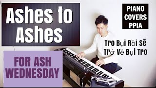Ashes to Ashes-Tro Bụi Rồi Sẽ Trở Về Bụi Tro-Dan Schutte ーAsh Wednesday-PianoCoversPPIA