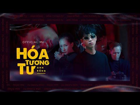 HÓA TƯƠNG TƯ - ANH RỒNG | G5R | OFFICIAL MUSIC VIDEO