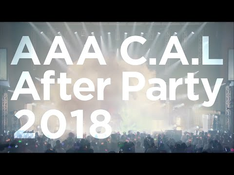 AAA / 「AAA C.A.L After Party 2018」Digest