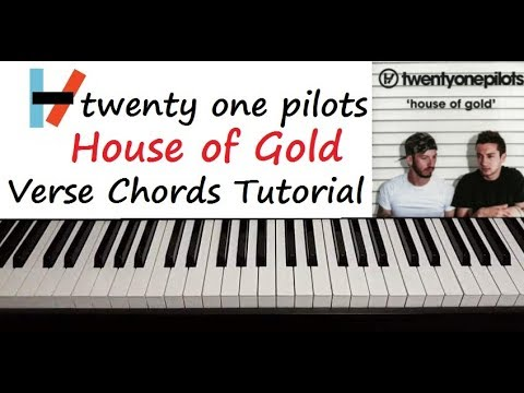 Twenty One Pilots House Of Gold Piano Chords Tutorial Verse