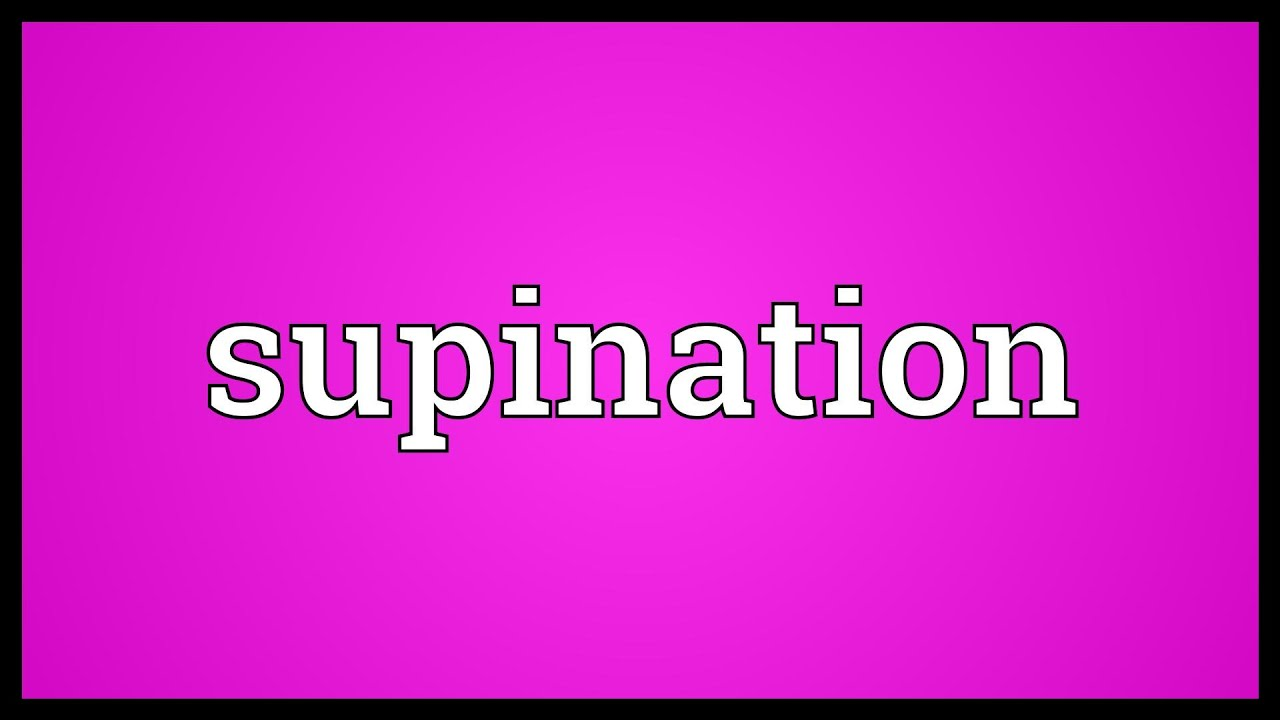 Supination Meaning Youtube