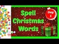 Spell Christmas Words | Day 1 Christmas Countown