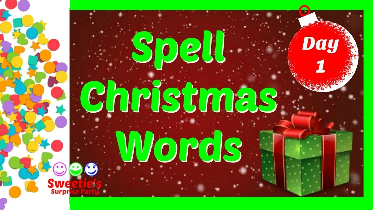 Christmas Spelling Words.Spell Christmas Words Day 1 Christmas Countown