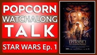 Star Wars Episode I - Watchalong | Jedi Alliance!