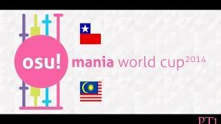 Chile vs Malasia - Osu! Mania World Cup 2014 - Cuartos de final - (PARTE 1)