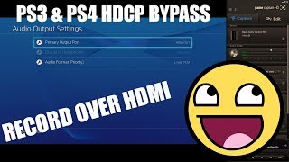 How to Bypass HDCP on PS3/PS4 - Record Over HDMI by MrMario2011