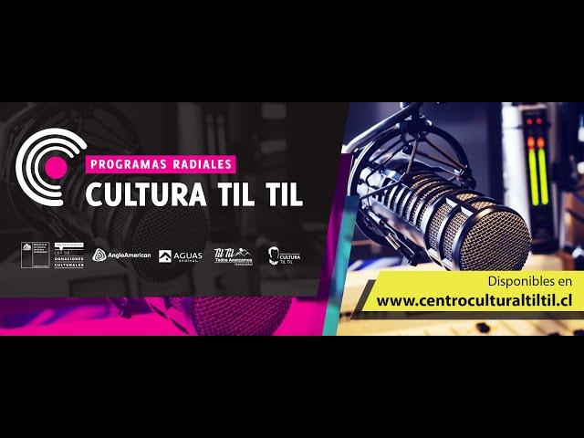 Programas Radiales Cultura Til Til (capitulo 3 ) 24/06/2020
