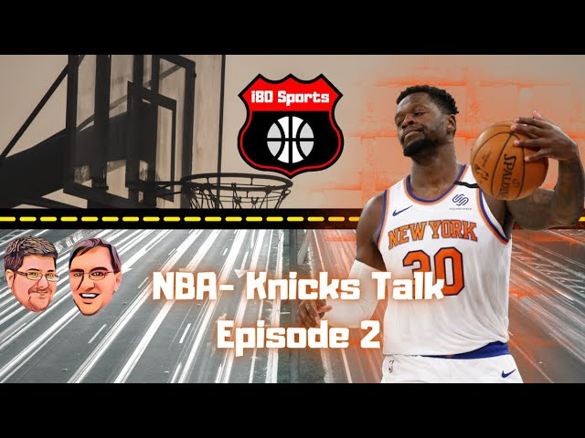 NBA- Mike and Mongo's Knicks Talk- Ep. 2