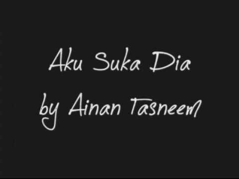 Aku Suka Dia - Ainan Tasneem (Lyrics)