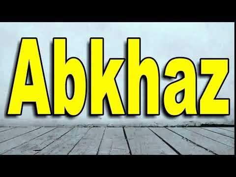 How To Pronounce Abkhaz