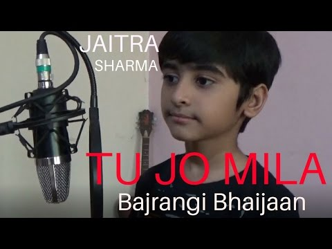 Tu Jo Mila | Bajrangi Bhaijaan | Cover By Jaitra Sharma