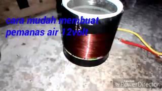 Home Made- Pemanas Air 12 Volt simpel, mudah dan ringan