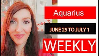 AQUARIUS WEEKLY LOVE STOP & WATCH THIS NOW!!! JUNE 25 TO JUNE 1
